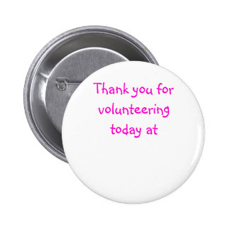 Thank you for volunteering today at 6 cm round badge