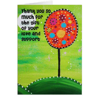 Thank you for your love and support card