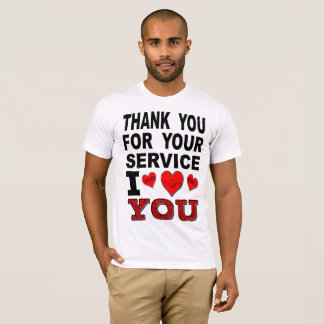 Thank You For Your Service I Love You T-Shirt