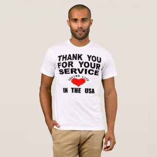 Thank You For Your Service Loving Life In The USA T-Shirt