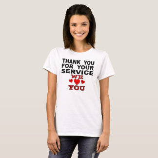 Thank You For Your Service We Love You T-Shirt