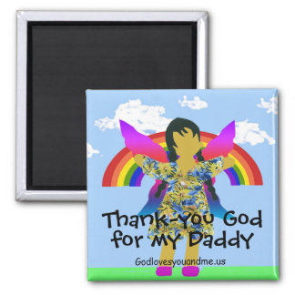 Thank-you God for my Daddy Square Magnet