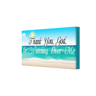 Thank You God for Watching Over Me Stretched Canvas Print
