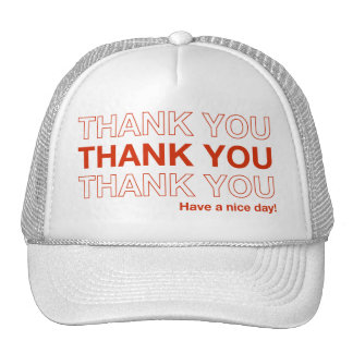 thank you have a nice day cap