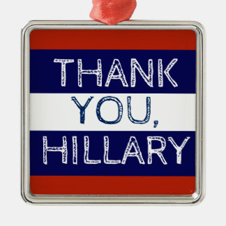 Thank You Hillary Red White and Blue Metal Ornament