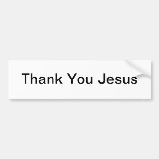 Thank You Jesus Bumper Sticker