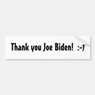 Thank you Joe Biden! Bumper Sticker