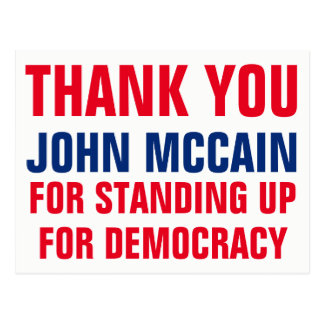 Thank You John McCain Standing Up for Democracy Postcard