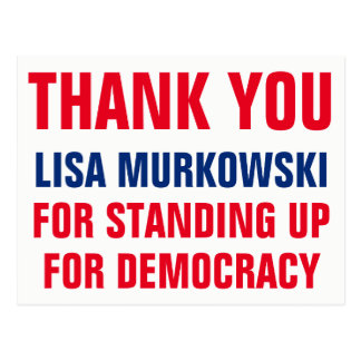 Thank You Lisa Murkowski Standing Up for Democracy Postcard