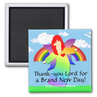 Thank-you Lord for a Brand New Day! Square Magnet