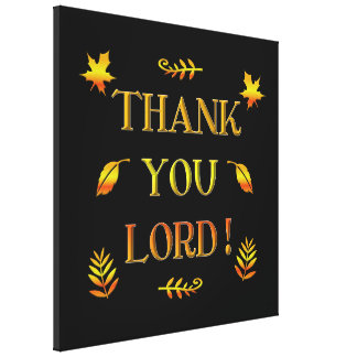 Thank You Lord! (w/Autumn leaves) wrapped canvas Canvas Prints
