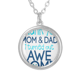 thank you Mom and Dad I turned out Awesome Silver Plated Necklace