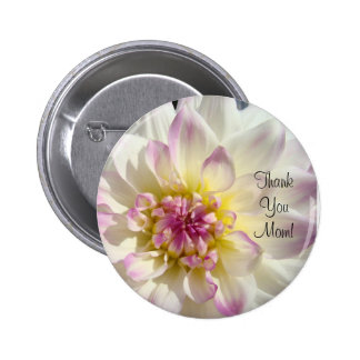 Thank You Mom button White Dahlia Flowers Pink