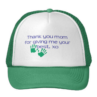 thank you mom for giving me your best cap