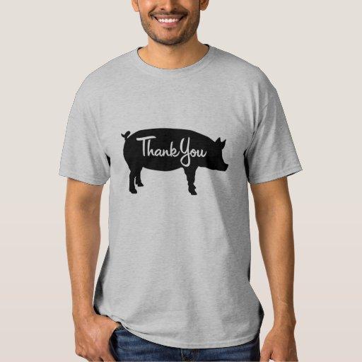 Thank You Pig Shirts
