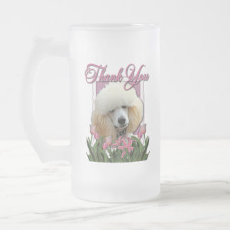 Thank You - Pink Tulips - Poodle - Apricot 16 Oz Frosted Glass Beer Mug
