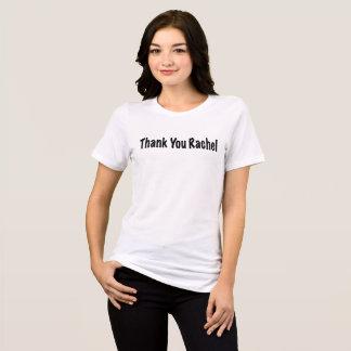 Thank You Rachel T-Shirt