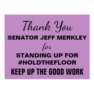 Thank You Senator Merkley #HoldTheFloor Resist Postcard