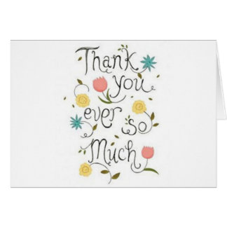 **THANK YOU** SO VERY MUCH YOU ARE AMAZING CARD