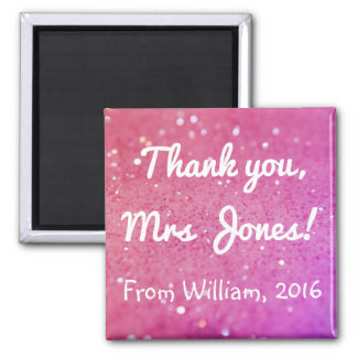 Thank You Teacher (Any Name) Pink Sparkly Magnet