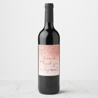 Thank You to Bridesmaid. Faux Rose Gold Glitter Wine Label