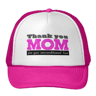 Thank you unconditional for Mom you love Mesh Hats