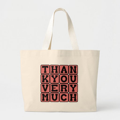 Thank You Very Much, Thoughtful Expression Bag