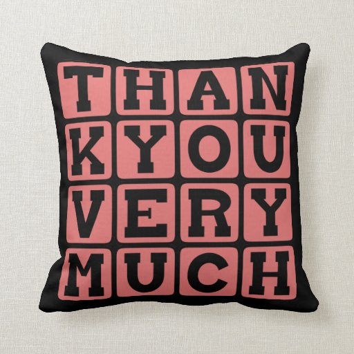 Thank You Very Much, Thoughtful Expression Pillows