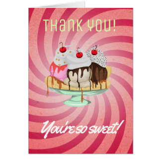Thank You, You're So Sweet Card