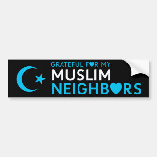 Thankful for my Muslim Neighbor Bumper Sticker