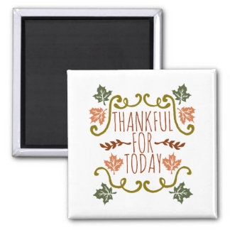 Thankful for Today Thanksgiving | Magnet