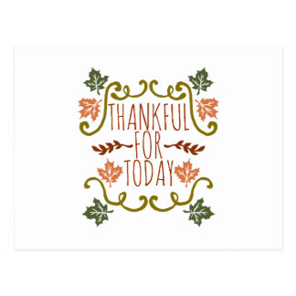 Thankful for Today Thanksgiving | Postcard