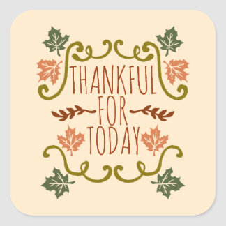 Thankful for Today Thanksgiving   Sticker Seal