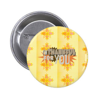 Thankful for you 6 cm round badge