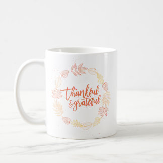 Thankful & Grateful Coffee Mug