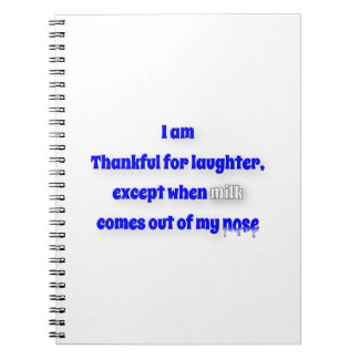Thankful Quote - I am thankful for laughter, exc … Note Book