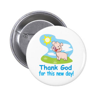 Thanking God for this New Day With Happy Piglet 6 Cm Round Badge