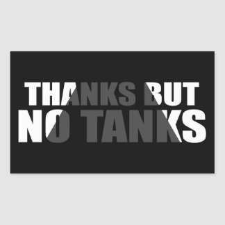 Thanks but no Tanks Rectangular Sticker