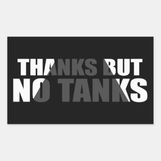 Thanks but no Tanks Rectangular Sticker