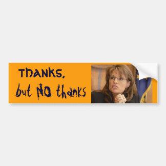 thanks but no thanks sarah palin bumper sticker