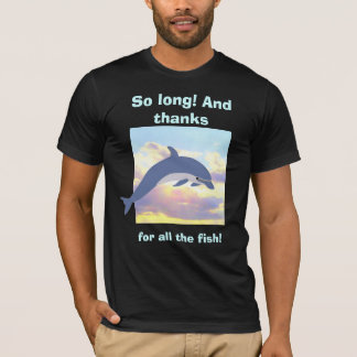 Thanks for All the Fish t-shirt