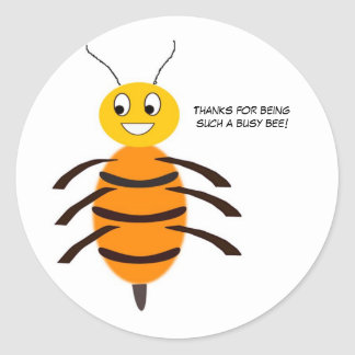 Thanks for being such a busy bee! round sticker