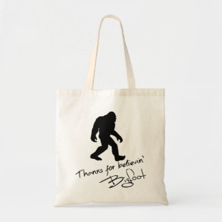 Thanks For Believin Bigfoot Autograph Budget Tote Bag