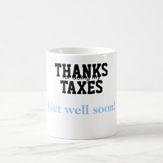 THANKS FOR DOING MY TAXES (Get well soon!) Basic White Mug