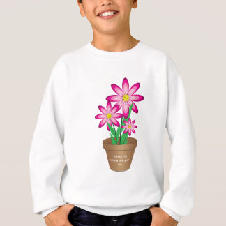 Thanks For Helping Me Grow - Happy Flower Sweatshirt