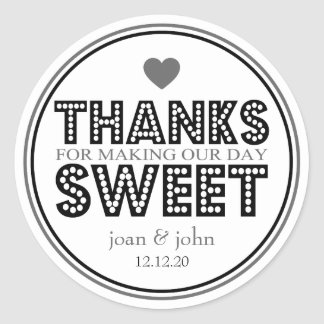Thanks For Making Our Day Sweet (Black / Gray) Classic Round Sticker