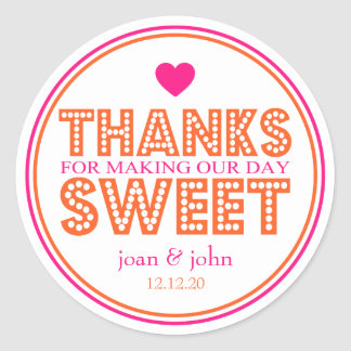 Thanks For Making Our Day Sweet (Hot Pink/Orange) Round Sticker