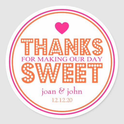 Thanks For Making Our Day Sweet (Hot Pink/Orange) Round Stickers
