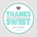 Thanks For Making Our Day Sweet (Teal / Grey)