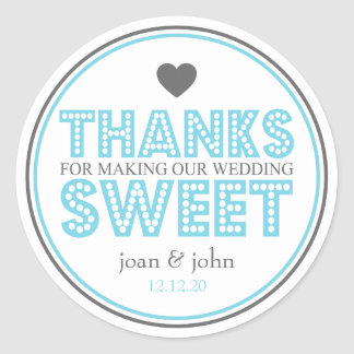 Thanks For Making Our Wedding Sweet (Blue / Gray) Round Sticker